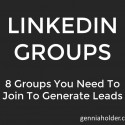 LinkedIn Groups: 8 Groups You Need To Join To Generate Leads