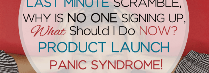 7 Steps To Avoid Product Launch Panic Syndrome